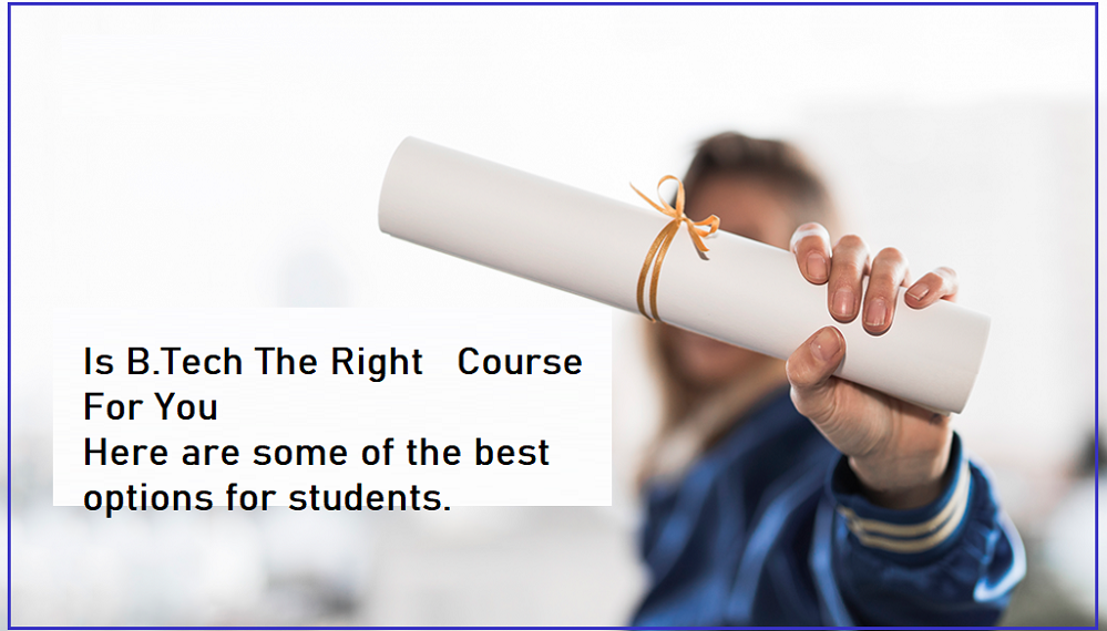 Is B.Tech The Right Course For You